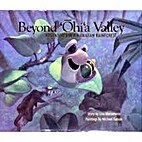 Beyond 'Ohi'a Valley: Adventures in a…