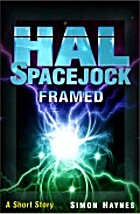 Hal Spacejock: Framed (A Short Story) by…