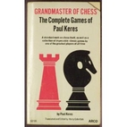 Grandmaster of Chess: The Complete Games of…