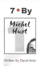 7 By - Volume 1: Michel Huot by David Acer