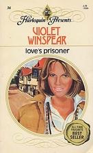 Love's Prisoner by Violet Winspear