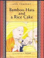 Bamboo Hats and a Rice Cake by Ann Tompert