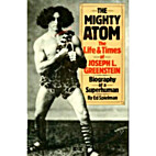 The Mighty Atom: the Life and Times of…