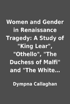Women and Gender in Renaissance Tragedy: A…