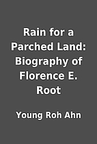 Rain for a Parched Land: Biography of…