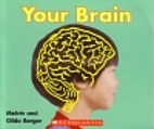 Your Brain by Melvin Berger