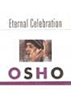 Eternal celebration / by Osho