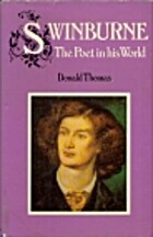 Swinburne: The Poet in his World by Donald…