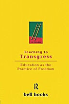 Teaching to Transgress: Education as the…