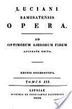 Luciani Samosatensis Opera by Lucian
