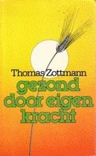 Gezond door eigen kracht by Thomas Zottmann
