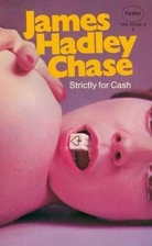 Strictly for Cash by James Hadley Chase