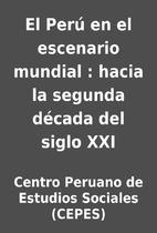El Perú en el escenario mundial :…