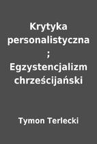 Krytyka personalistyczna ; Egzystencjalizm…
