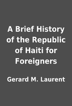 A Brief History of the Republic of Haiti for…