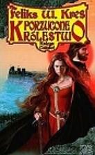 Porzucone królestwo by Feliks W. Kres
