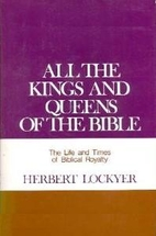 All the Kings and Queens of the Bible by…