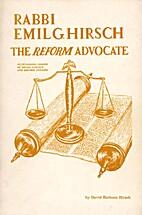 Rabbi Emil G. Hirsch, the reform advocate by…