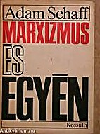 Marxizmus és egyén by Adam Schaff