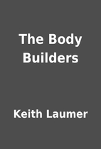 The Body Builders by Keith Laumer