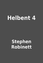 Helbent 4 by Stephen Robinett