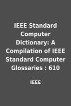 IEEE Standard Computer Dictionary: A…