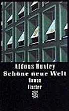 Schöne neue Welt by Aldous Huxley