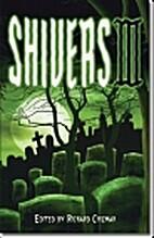 Shivers III by Richard Chizmar