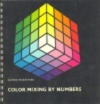 Color Mixing by Numbers by Alfred Hickethier