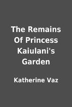 The Remains Of Princess Kaiulani's Garden by…