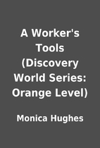A Worker's Tools (Discovery World Series:…