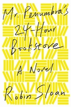 Mr. Penumbra's 24-Hour Bookstore by Robin…