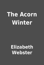 The Acorn Winter by Elizabeth Webster