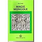 Magie Mongole. Collection La grande…