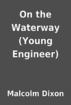 On the Waterway (Young Engineer) by Malcolm…