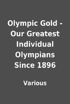 Olympic Gold - Our Greatest Individual…