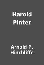 Harold Pinter by Arnold P. Hinchliffe