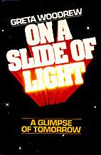 On a Slide of Light by Greta Woodrew