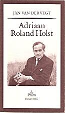 Adriaan Roland Holst : een beknopte…
