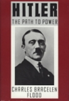 Hitler: The Path to Power by Charles…