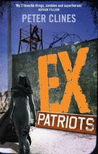 Ex-Patriots: A Novel by Peter Clines