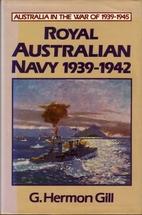 Royal Australian Navy, 1939-1942 by G.…