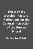 The Way We Worship: Pastoral Reflections on…