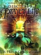 Disciple's Prayer Life: Walking in…