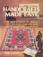 Handcrafts Made Easy by Fran Westfall