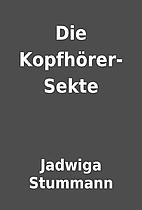 Die Kopfhörer-Sekte by Jadwiga Stummann