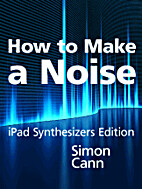 How to Make a Noise: iPad Synthesizers…