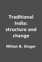 Traditional India: structure and change by…