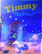 Timmy the Fish by Sean A. Kollman