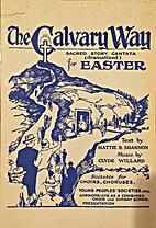 The Calvary Way: Sacred Story Cantata for…